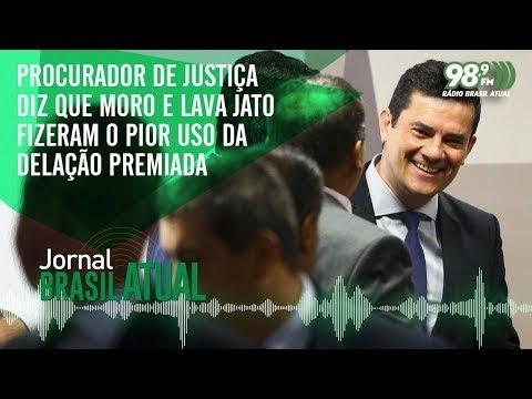 Procurador de Justiça diz que Moro e Lava Jato fizeram o pior uso da delação premiada