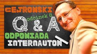 NOWY! Q&A#8 CEJROWSKI ODPOWIADA INTERNAUTOM - TYLKO U NAS