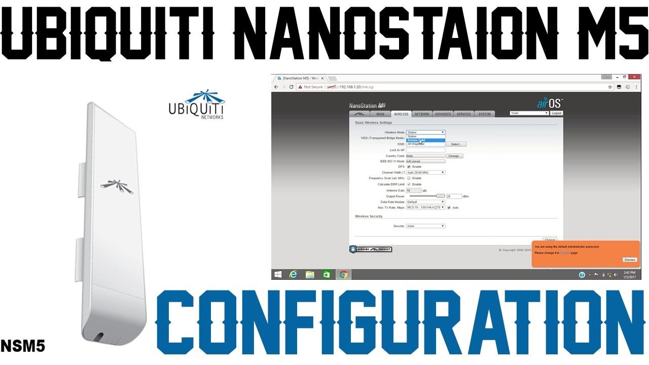 How to setup & configure Ubiquiti NANOSTATION M5 as A P  (Access point)