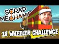 Scrap Mechanic! - 18 WHEELER CHALLENGE! Vs AshDubh - [#38] | Gameplay |