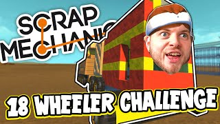 Scrap Mechanic! - 18 WHEELER CHALLENGE! Vs AshDubh - [#38] | Gameplay |