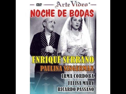 Noche De Bodas 1942 Restaurada De Christensen Paulina Singerman Y E Serrano Cine Argentino Youtube