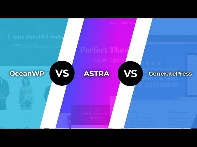 OceanWP vs Astra vs GeneratePress: Which Is the Best Theme for Page Builders?