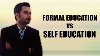 Formal Education vs  Self Education