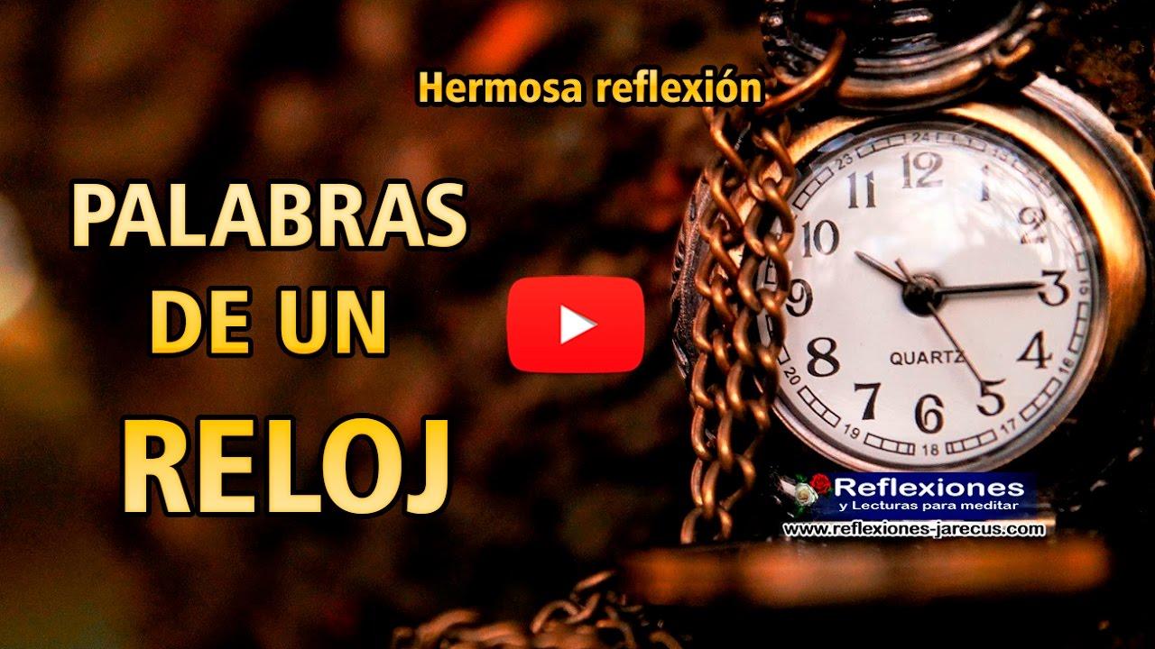 Palabras De Un Reloj Reflexiones De La Vida Youtube