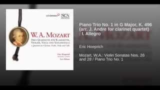 Piano Trio No. 1 in G Major, K. 496 (arr. J. Andre for clarinet quartet) : I. Allegro