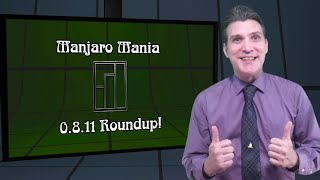 Manjaro Mania 0.8.11 Roundup