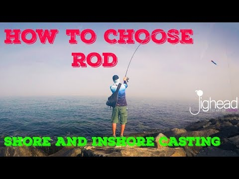 How To Choose Fishing Rod For Shore And Inshore Casting And Jigging. (Arabic Subtitles)