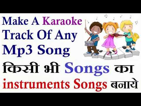 How To Make A Karaoke Track Of Any  Mp3 Song    make instrumental Of Any Songs    Hindi