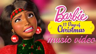 A Barbie 12 Days of Christmas | Life in the Dreamhouse Music Video