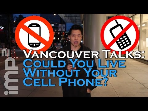 Could You Live Without Your Cell Phone? - Vancouver Talks