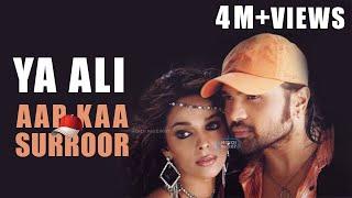 Ya Ali | Aap Kaa Surroor |  Himesh Reshammiya | 2007