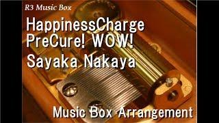 "HappinessCharge PreCure! WOW!/Sayaka Nakaya [Music Box] (Anime ""HappinessCharge PreCure!"" OP)"