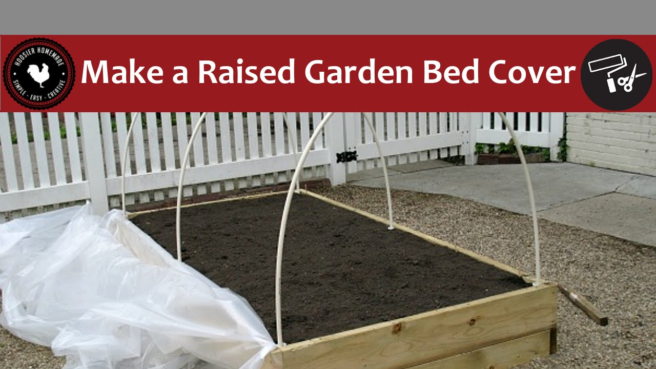 How to make a raised garden bed cover easy diy project for How to cover a bed