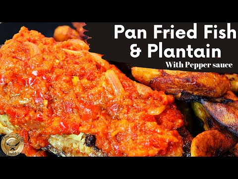 10 MIN QUICK FISH RECIPE | PAN FRIED FISH WITH PLANTAIN IN PEPPER SAUCE