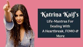 Katrina Kaif's Life-Mantras For Dealing With A Heartbreak To Having FOMO Issues | ZERO
