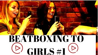 Reaction of girls when i beatbox #2
