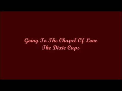 Going To The Chapel Of Love (Vamos A La Capilla Del Amor) - The Dixie Cups (Lyrics - Letra)