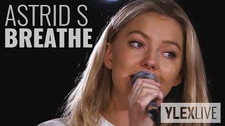 Astrid S - Breathe (YleX Live)