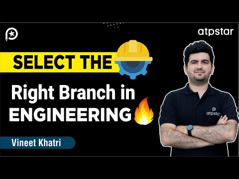 How to Choose the Best Engineering Branch ?- By Vineet Khatri Sir