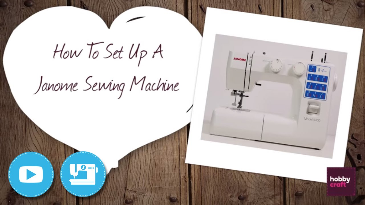How To Set Up A Janome Sewing Machine Hobbycraft Youtube