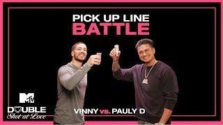 Pauly D vs. Vinny 💕 Pick Up Line Battle | Double Shot at Love | MTV