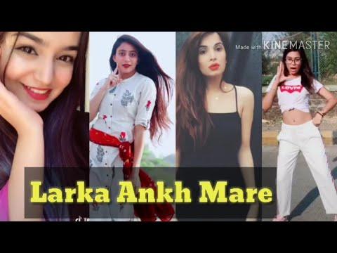 Larka Ankh Mare Musically Videos | Best Tik Tok Videos.