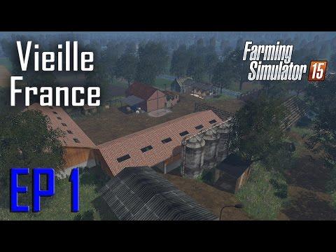 Farming Simulator 15 - Carrière suivie sur Vieille France - Episode 1