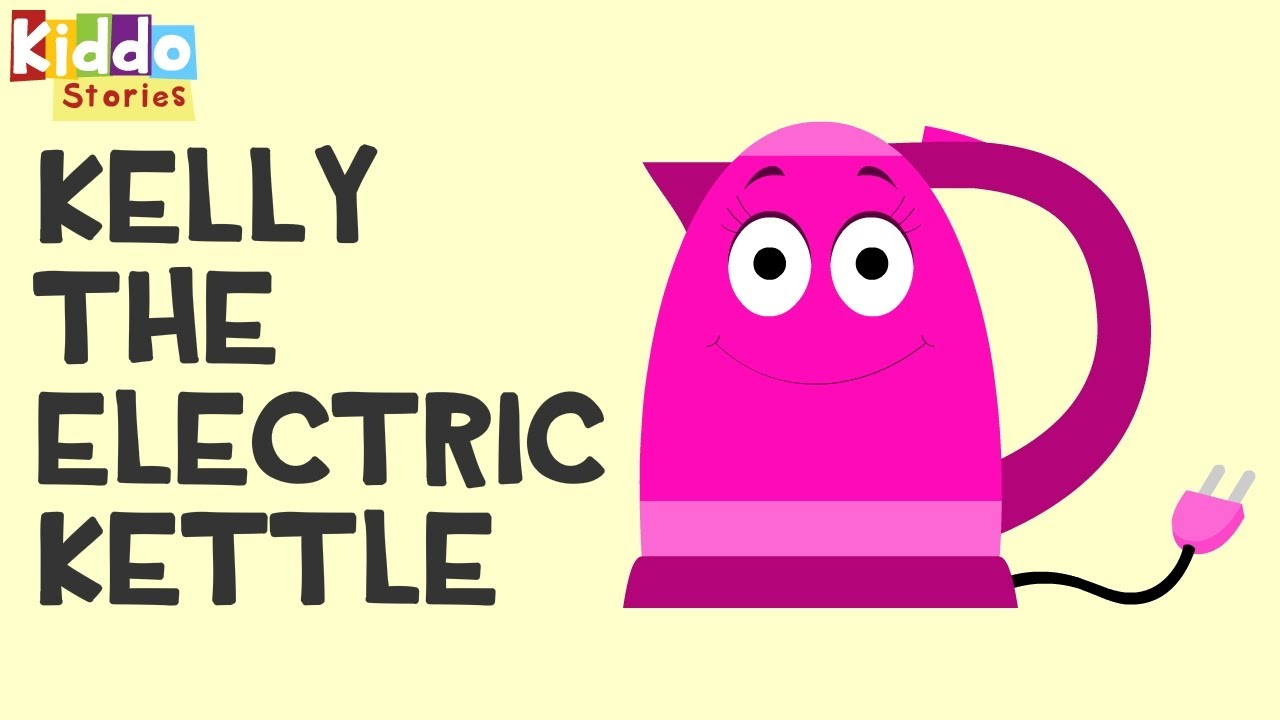 bedtime stories for children kelly the electric kettle youtube