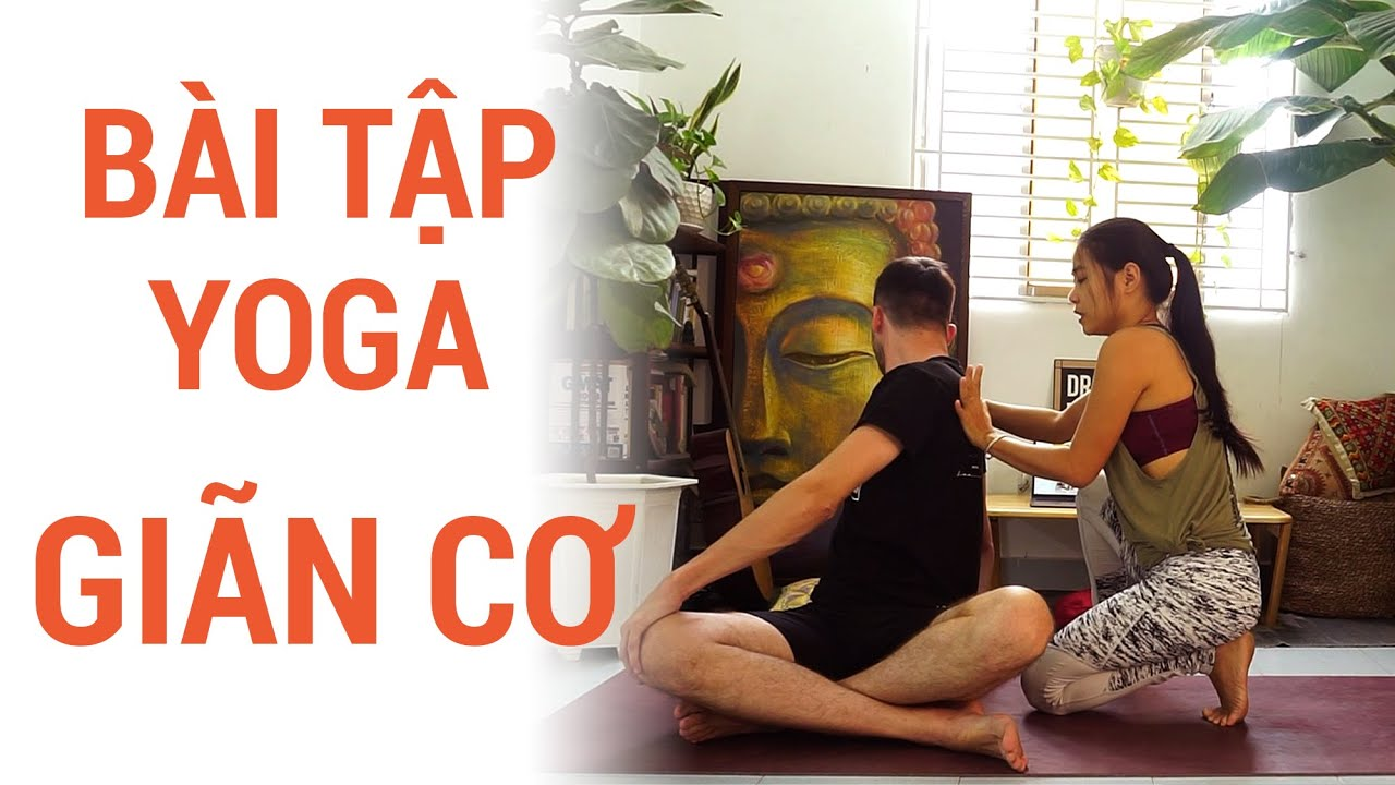 Bài Yoga giãn cơ, giúp đỡ mỏi, thư giãn mỗi ngày | Yogi Travel