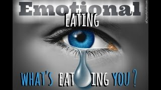 Emotional Eating … What's Eating You?