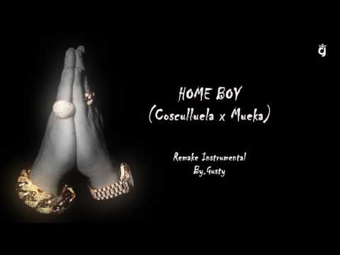 """Remake Instrumental"" - Home Boy - (Cosculluela x Mueka ) - Prod.By: Gusty"