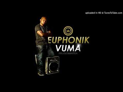 Euphonik - Vuma (feat Bhutiza & Lolo)