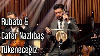 Rubato feat. Cafer Nazlıbaş - Tükeneceğiz