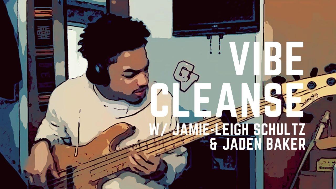 Vibe Cleanse - Brandon Rose, Jamie-Leigh Schultz, & Jaden Baker