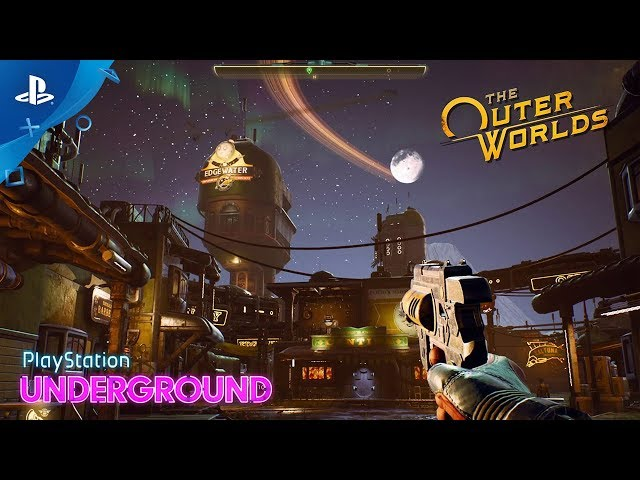 The Outer Worlds - Exclusive Edgewater Gameplay   PlayStation Underground