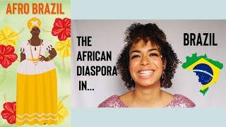 AFRO BRAZIL: The African Diaspora In BRAZIL