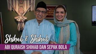 Shihab & Shihab - Part 1: Abi Quraish Shihab dan Sepak Bola
