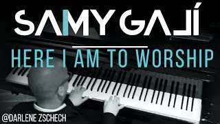 Darlene Zschech- Here I Am to Worship (Solo Piano Cover) by Samy Galí [Christian Instrumental Music]