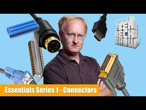 Ben Heck's Essentials Series 1 - Connectors