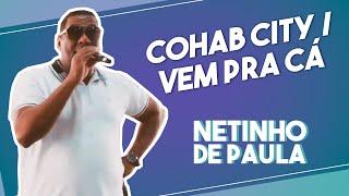 Netinho de Paula - Cohab City / Vem Pra Cá #FMODIA