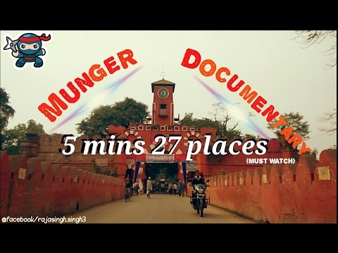 Munger Documentry (27 Places of Munger) MUST WATCH