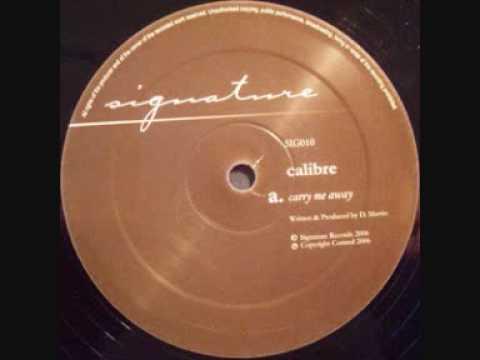 Calibre - Carry Me Away [Signature]