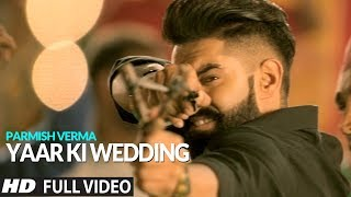 YAAR KI WEDDING (Full Song) - Goldy | Parmish Verma | Rocky Mental | Latest Punjabi Songs | Lokdhun