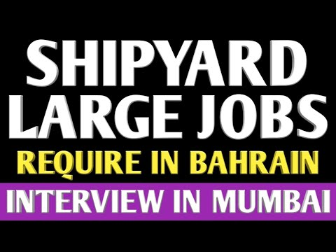 113. JOBS IN BAHRAIN FOR SHIP BUILDING & SHIPYARD.