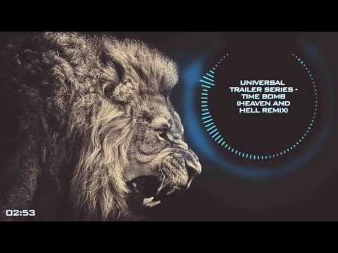 Universal Trailer Series - Time Bomb (Heaven And Hell Remix)