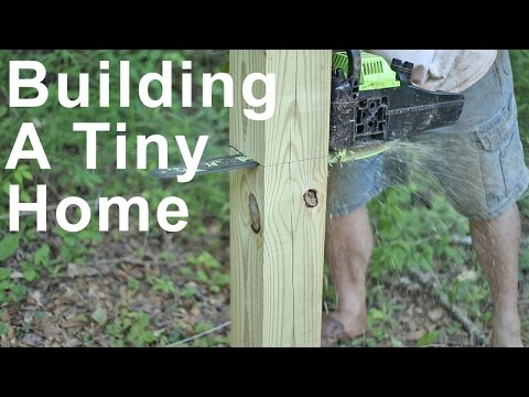 Tiny Home Building - Cutting The Foundation Posts - Building On Stilts