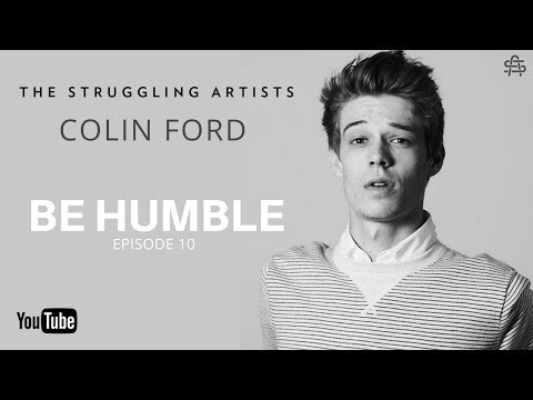 Colin Ford: Be Humble  TheStrugglingArtists with Adam Lopez