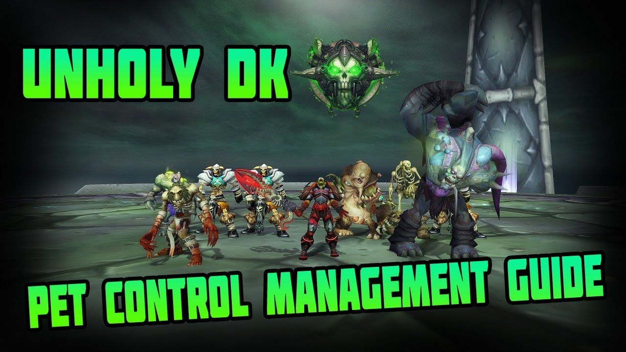WoW Legion Unholy DK PvP/PvE Pet Control Guide - Learn How To Use Your Pet