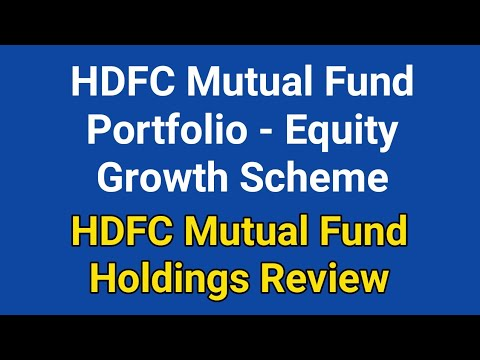Know HDFC Mutual Fund Portfolio - Equity Growth Scheme | Hdfc Mutual Fund Stock Holdings Review